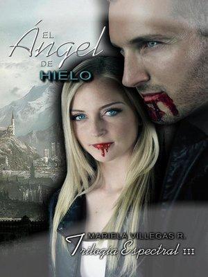 """cover image of """"El Ángel de Hielo"""""""