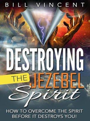 cover image of Destroying the Jezebel Spirit