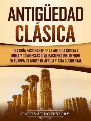 cover image of Antigüedad Clásica