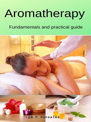 cover image of Aromatherapy   Fundamentals and practical guide
