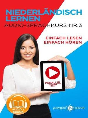 cover image of Niederländisch Lernen--Einfach Lesen | Einfach Hören | Paralleltext--Audio-Sprachkurs Nr. 3
