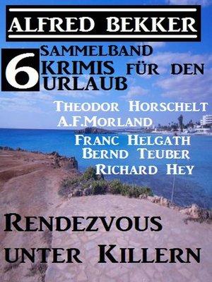 cover image of Sammelband 6 Krimis für den Urlaub Januar 2018