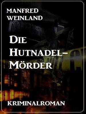 cover image of Die Hutnadel-Mörder