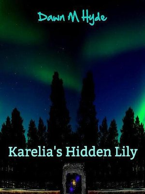 cover image of Karelia's Hidden Lily