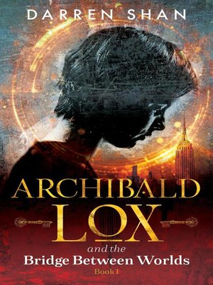 cover image of Archibald Lox and the Bridge Between Worlds