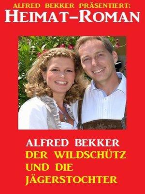 cover image of Alfred Bekker Heimat-Roman