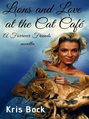 cover image of Lions and Love at the Cat Café