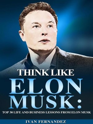 cover image of Think Like Elon Musk