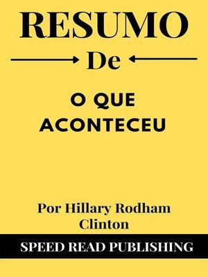 cover image of Resumo De O Que Aconteceu Por Hillary Rodham Clinton
