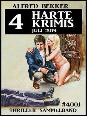 cover image of 4 harte Krimis Juli 2019 – Thriller Sammelband 4001