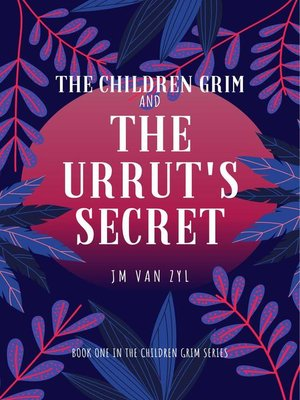 cover image of The Children Grim and the Urrut's Secret