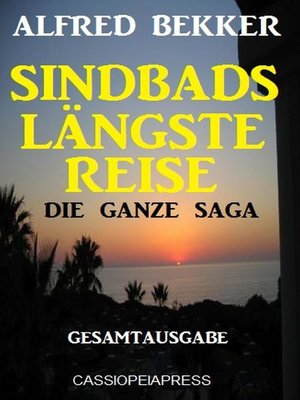 cover image of Die ganze Saga--Sindbads längste Reise