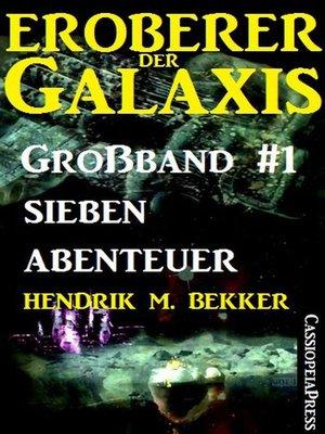 cover image of Eroberer der Galaxis, Großband 1