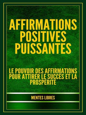 cover image of Affirmations Positives Puissantes