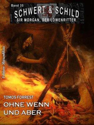 cover image of Schwert und Schild – Sir Morgan, der Löwenritter Band 35