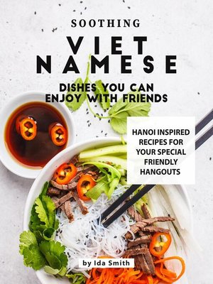 cover image of Soothing Vietnamese Dishes You Can Enjoy with Friends
