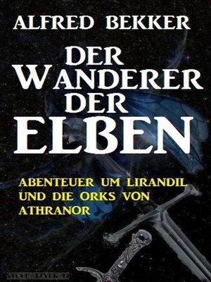 cover image of Abenteuer um Lirandil und die Orks von Athranor--Der Wanderer der Elben