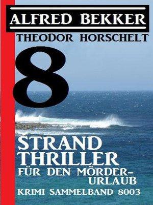 cover image of 8 Strand Thriller für den Mörderurlaub