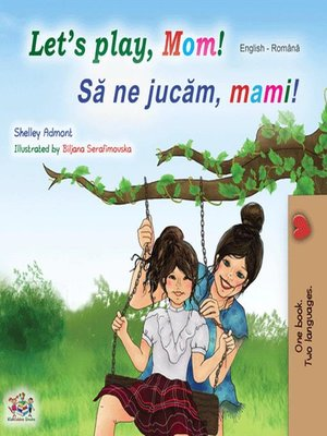 cover image of Let's Play, Mom! Să ne jucăm, mami!