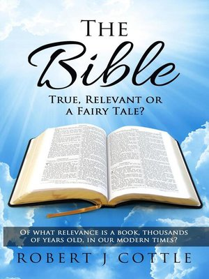 cover image of The Bible True, Relevant or a Fairy Tale?
