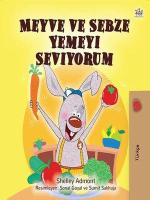 cover image of Meyve ve Sebze Yemeyi Seviyorum