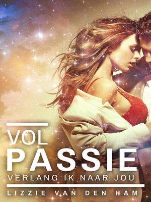 cover image of Vol passie verlang ik naar jou