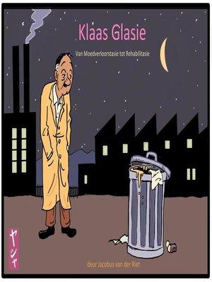 cover image of Klaas Glasie--van Moedverloorstasie tot Rehabilitasie