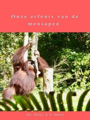 cover image of Onze erfenis van de mensapen