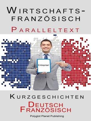 cover image of Wirtschaftsfranzösisch--Paralleltext--Kurzgeschichten (Französisch--Deutsch)