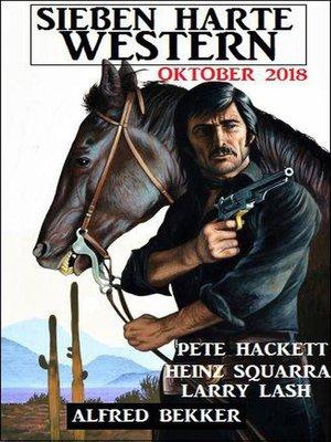 cover image of Sieben harte Western Oktober 2018