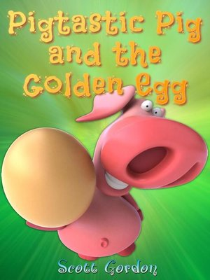cover image of Pigtastic Pig and the Golden Egg