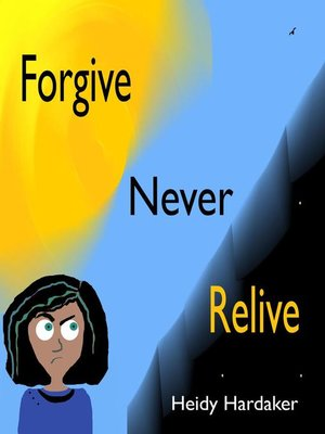 cover image of Forgive Never Relive