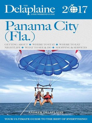 cover image of Panama City (Fla.)--The Delaplaine 2017 Long Weekend  Guide