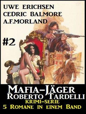 cover image of Mafia-Jäger Roberto Tardelli #2--Krimi-Serie