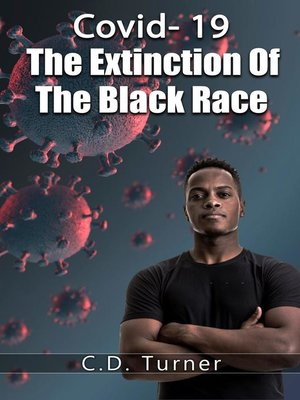 cover image of Covid- 19 the Extinction of the Black Race