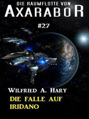 cover image of Die Raumflotte von Axarabor #27