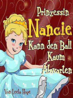 cover image of Prinzessin Nancie kann den Ball kaum abwarten