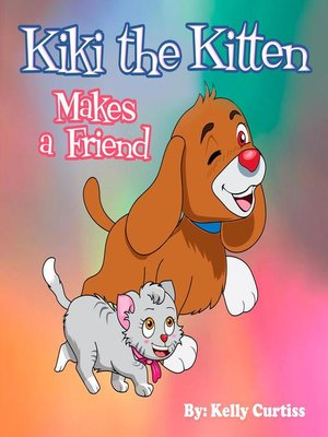 cover image of Kiki the Kitten Makes a Friend