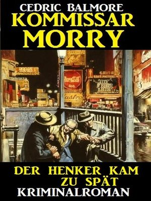 cover image of Kommissar Morry--der Henker kam zu spät