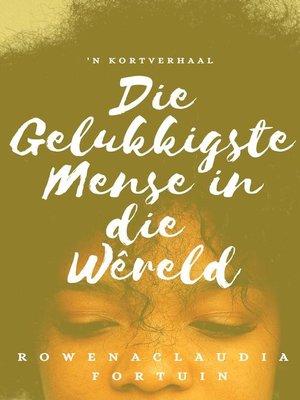 cover image of Die Gelukkigste Mense in die Wêreld