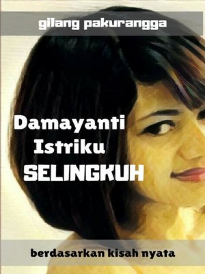 cover image of Damayanti Istriku, Selingkuh