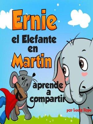 cover image of Ernie el Elefante en Martin aprende a compartir