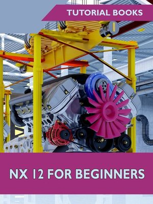 cover image of NX 12 For Beginners