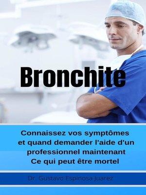 cover image of Bronchite     Connaissez vos symptômes et quand demander l'aide d'un professionnel maintenant Ce qui peut être mortel