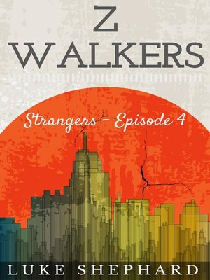 cover image of Strangers--Episode 4: Z Walkers, #4