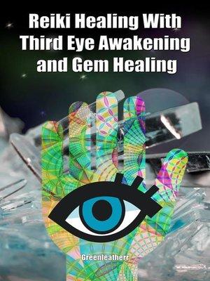 cover image of Reiki Healing With Third Eye Awakening and Gem Healing