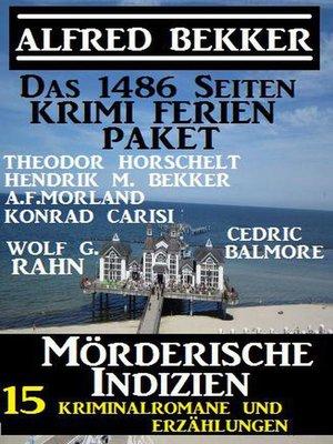 cover image of Das 1486 Seiten Krimi Ferien Paket – Mörderische Indizien