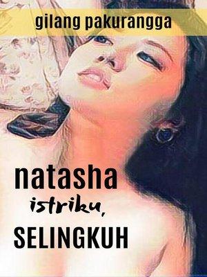 cover image of Natasha Istriku, Selingkuh