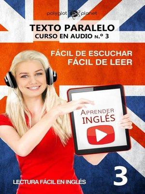 cover image of Aprender inglés | Fácil de leer | Fácil de escuchar | Texto paralelo CURSO EN AUDIO n.º 3