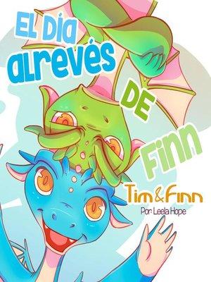 cover image of Tim y Finn, los Gemelos Dragones – El día al revés de Finn